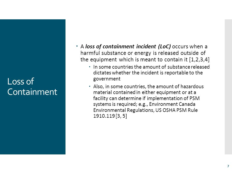 A loss of containment incident (LoC) occurs when a harmful substance or energy is released outside of the equipment which is meant to contain it [1,2,3,4]